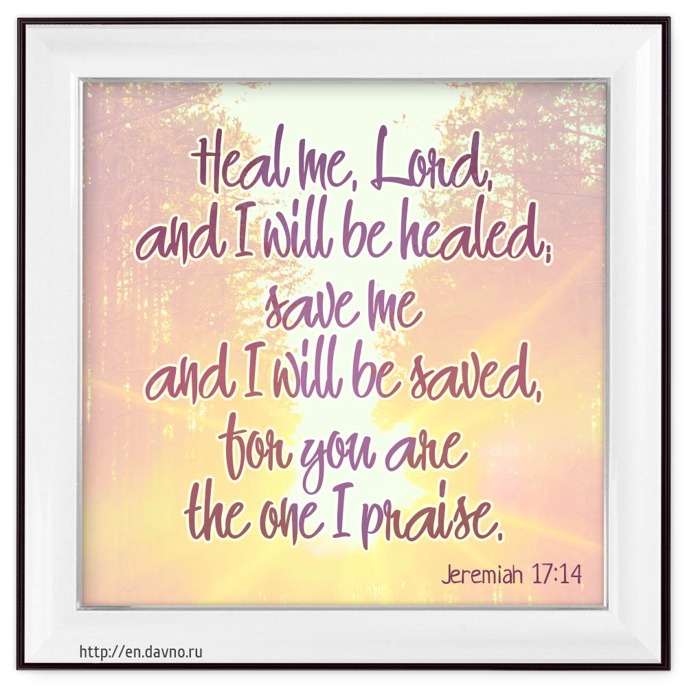 Jeremiah 17 14 Bible Verse Image Heal Me Lord And I
