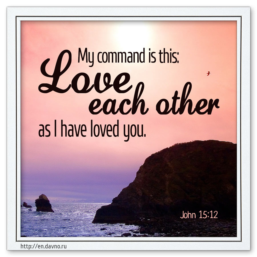 Love Each Other Religious: Bible Verse Image. My Command Is This: Love