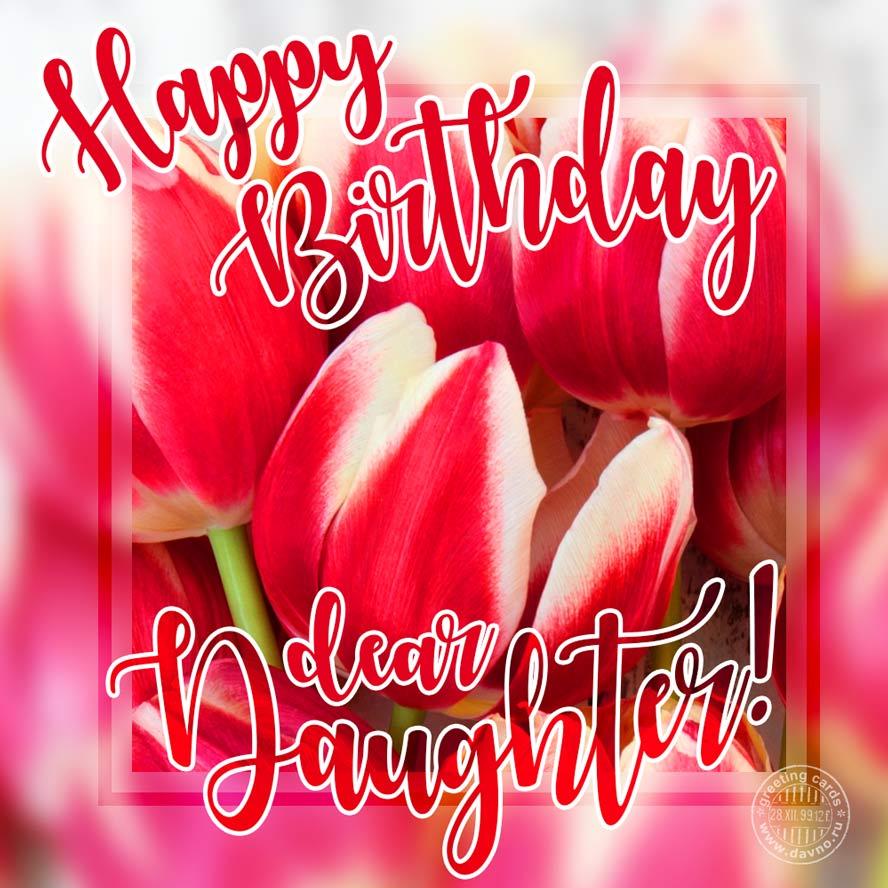 Happy Birthday, Dear Daughter!