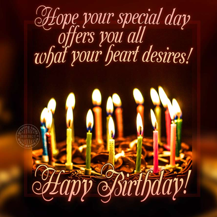 Hope your special day offers you all what your heart desires!