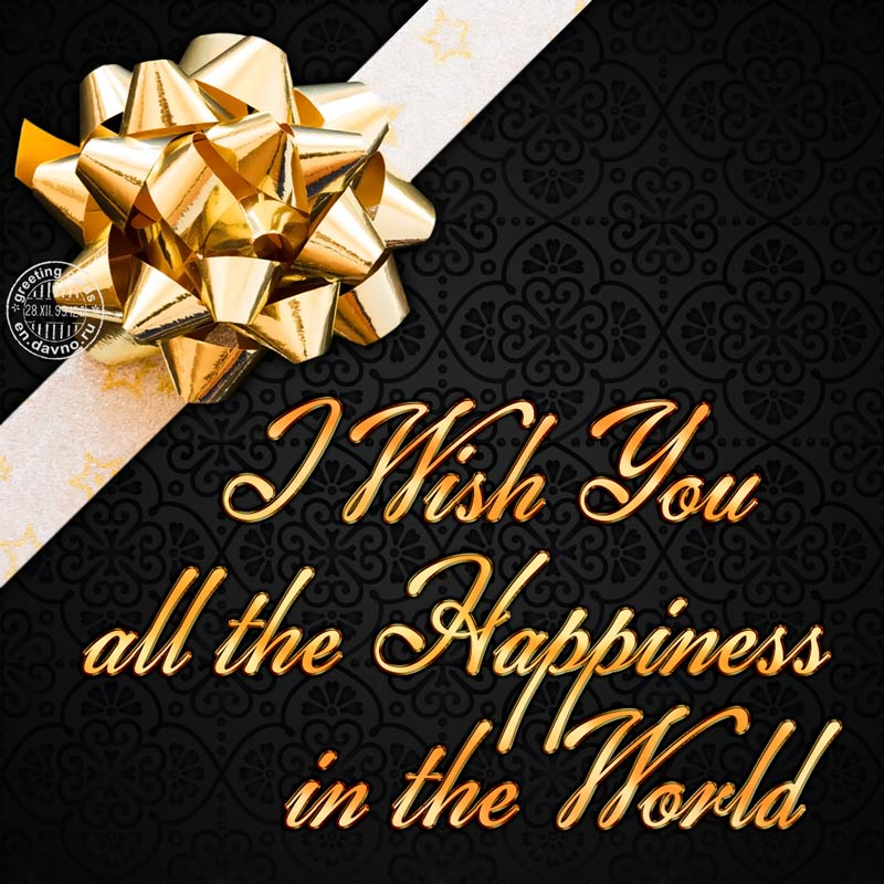 i wish you all the happiness in the world free birthday card