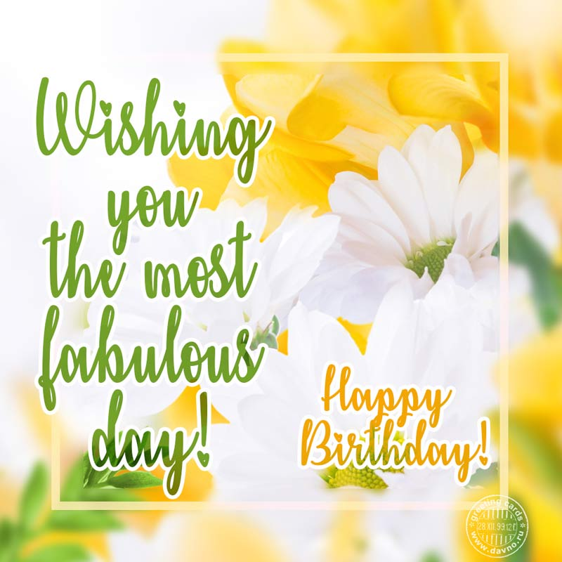 Wishing you the most fabulous day! Beautiful floral card.