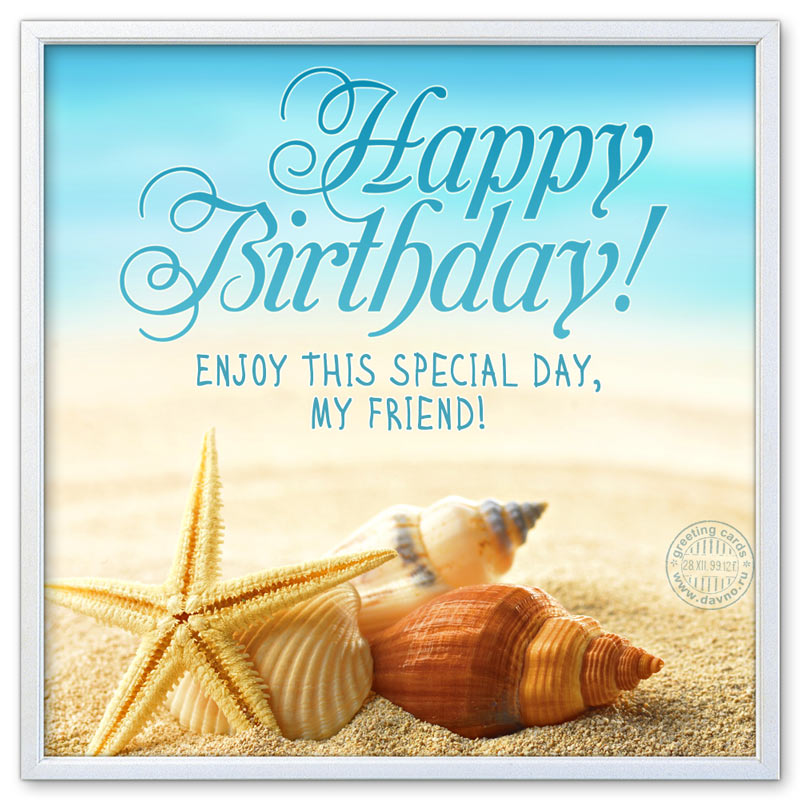 Happy birthday! Enjoy this special day, my friend!