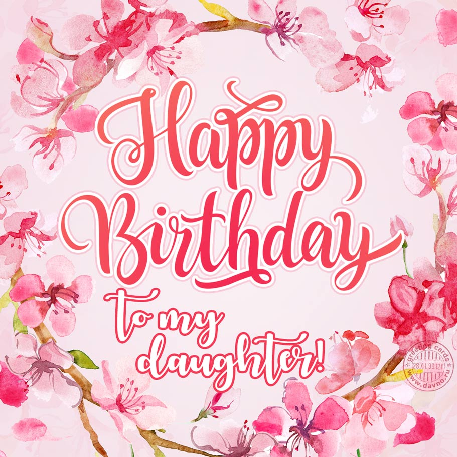 Happy Birthday To My Daughter Free Download Card 210 Category