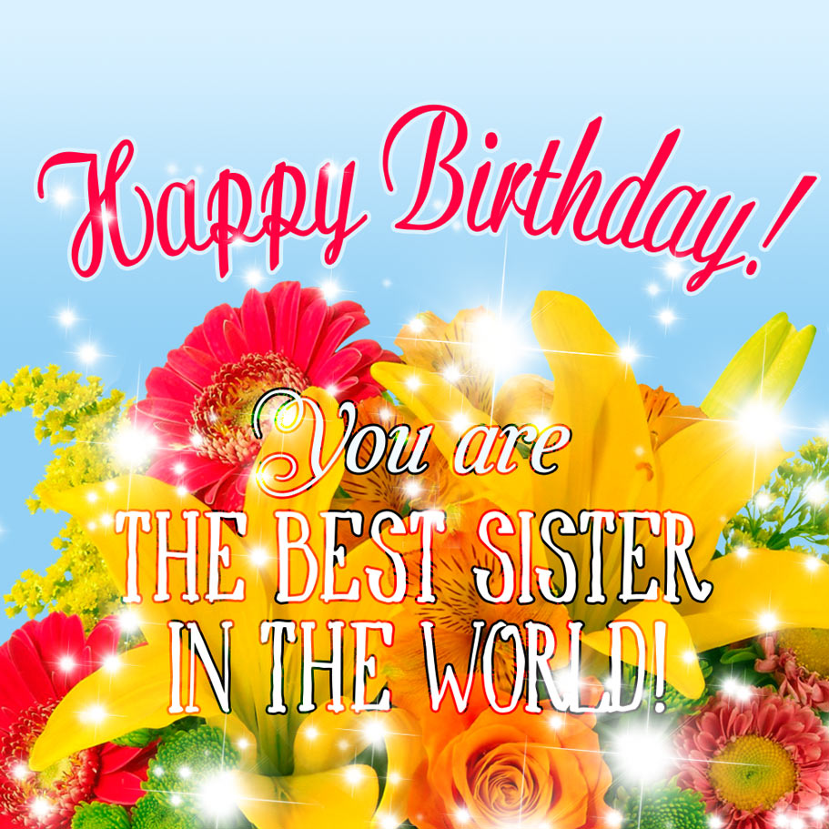 Happy Birthday Card For The Best Sister In The World Free Download