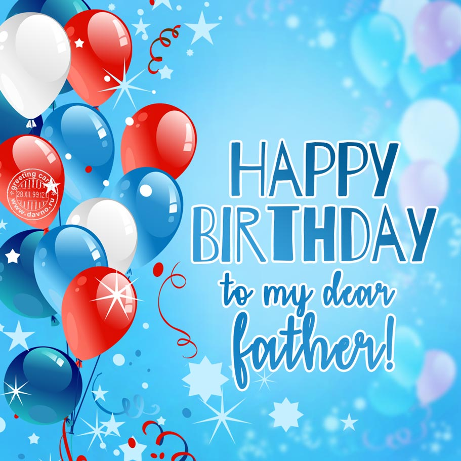 Happy Birthday To My Dear Father Card 216 Category Birthday Cards