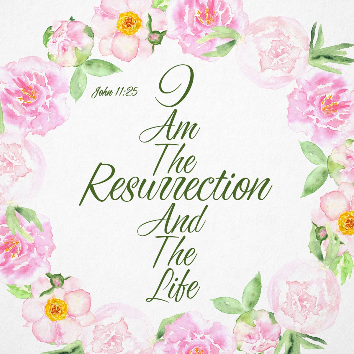 I Am The Resurrection And The Life John 1125 Free Download Card