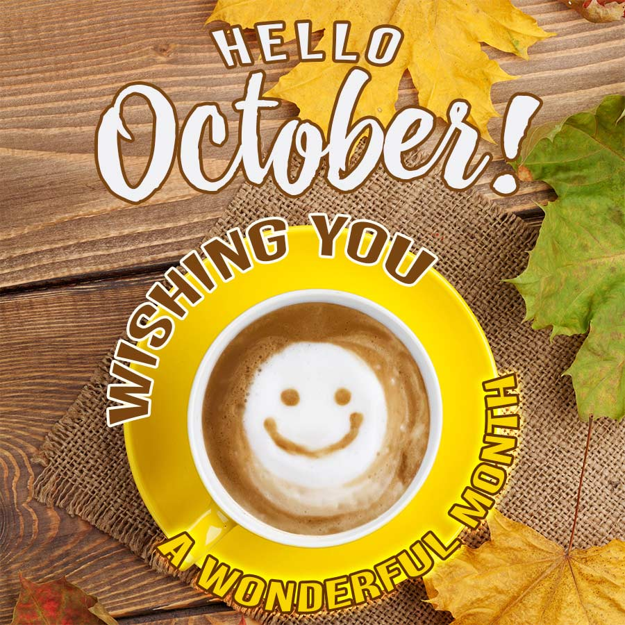 Hello October. Wishing you a wonderful month!