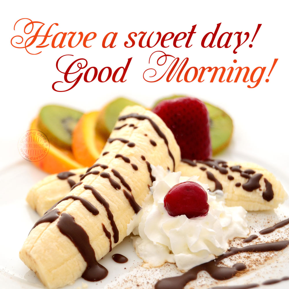 Have a sweet day! Good morning!