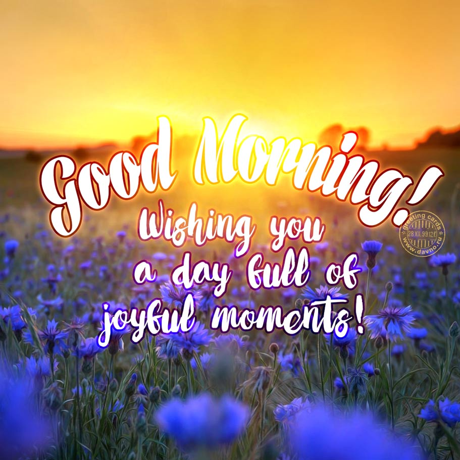 Good Morning Card: Wishing you  a day full of joyful moments!