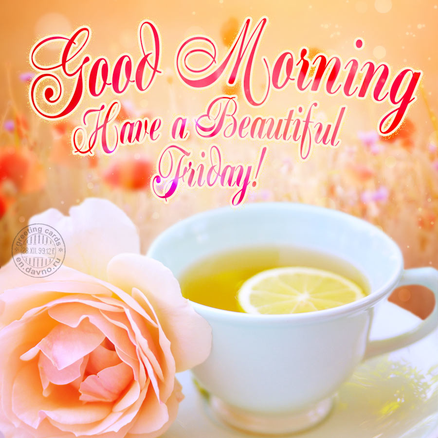 Good Morning Have A Beautiful Friday Free Download Card 779