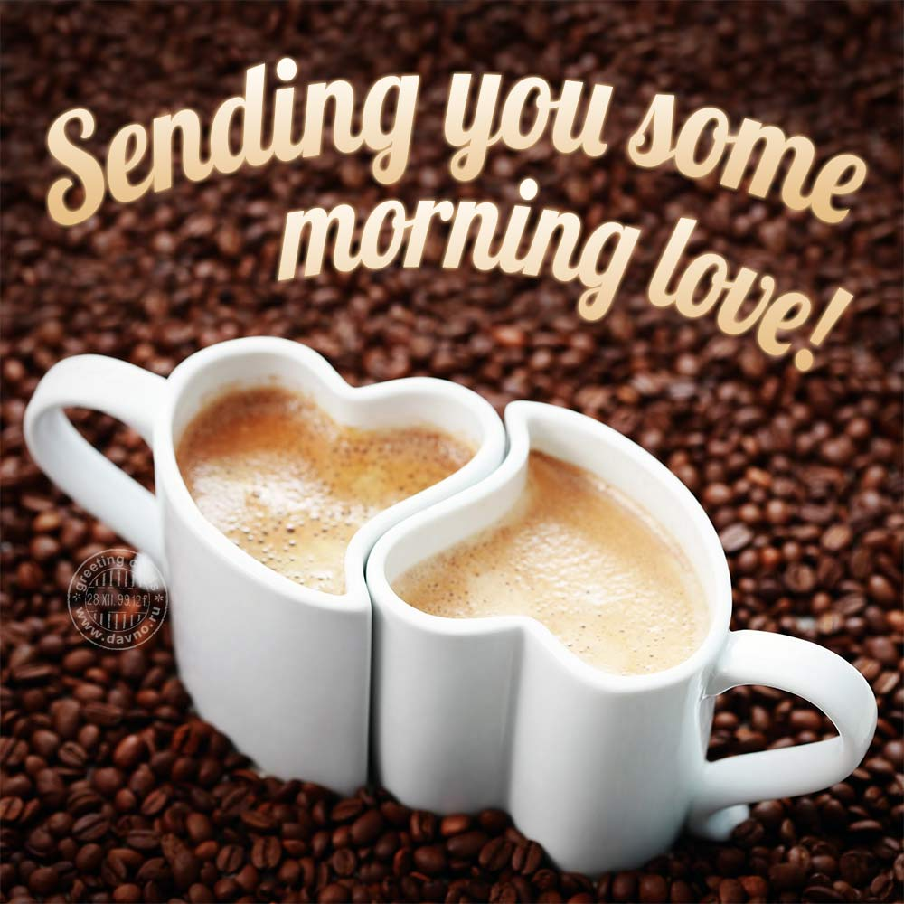 Sending you some morning love!