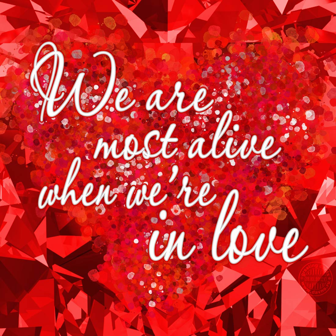 We Are Most Alive When We Are In Love Card 64 Category Love Quotes
