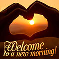 Welcome to a new morning!