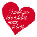 I need you like a heart needs a beat