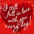 I still fall in love with you every day!