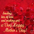 Sending lots of love and wishing you a very happy  Mother's Day (May 13)